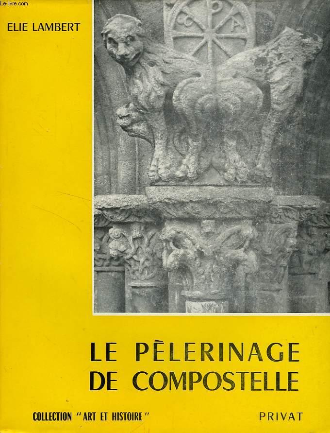 LE PELERINAGE DE CONPOSTELLE, ETUDES D'HISTOIRE MEDIEVALE
