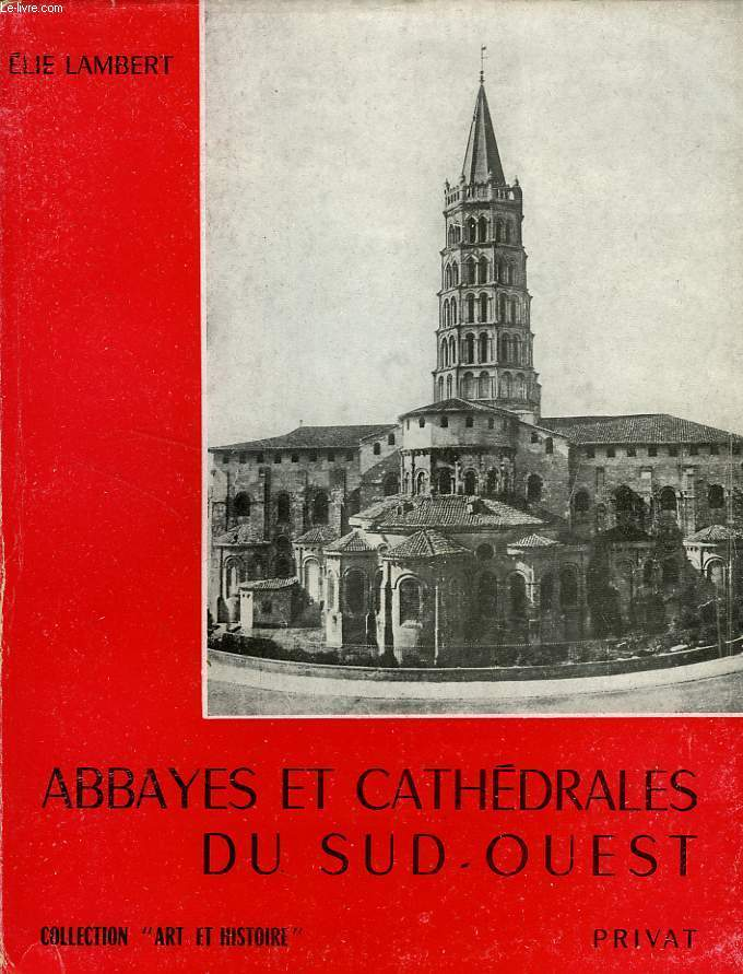 ABBAYES ET CATHEDRALES DU SUD-OUEST