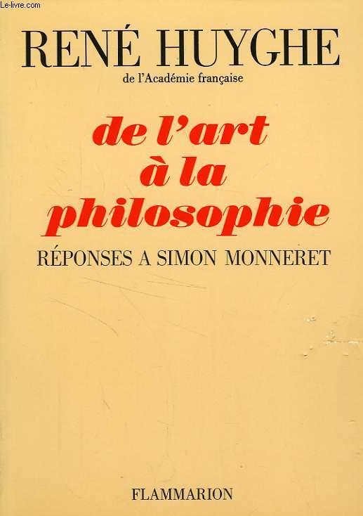 DE L'ART A LA PHILOSOPHIE, REPONSES A SIMON MONNERET