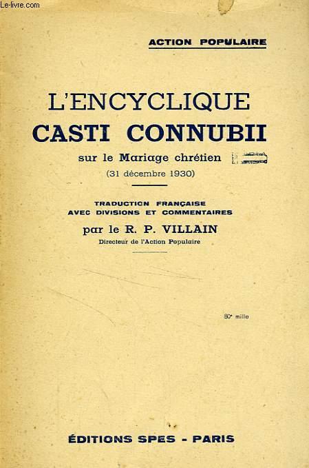L'ENCYCLIQUE CASTI CONNUBII, SUR LE MARIAGE CHRETIEN (31 DEC. 1930)
