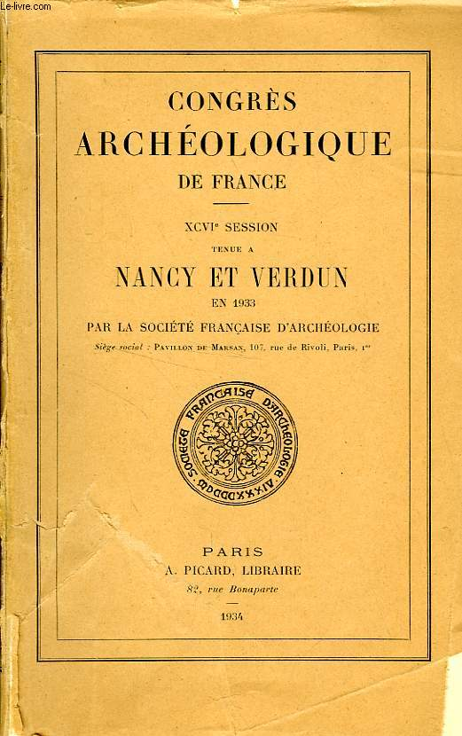 CONGRES ARCHEOLOGIQUE DE FRANCE, XCVIe SESSION, TENUE A NANCY ET VERDUN EN 1933