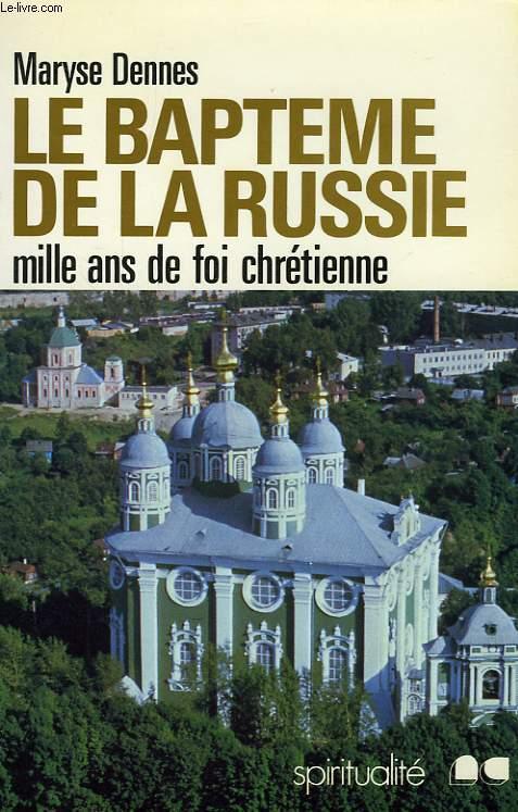 LE BAPTEME DE LA RUSSIE, MILLE ANS DE FOI CHRETIENNE