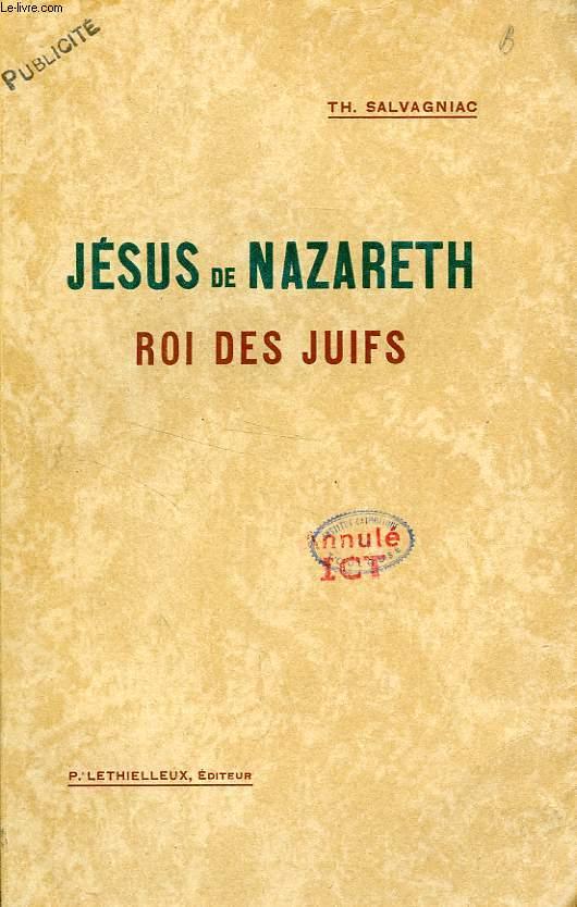 JESUS DE NAZARETH, ROI DES JUIFS