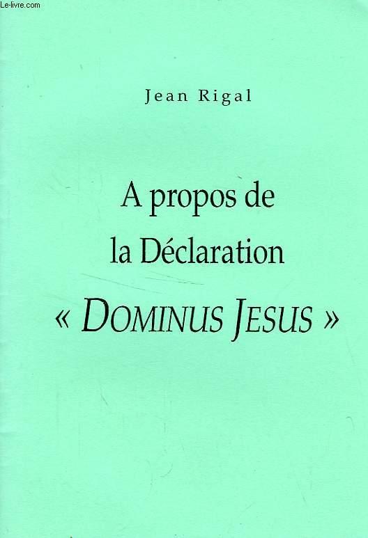 A PROPOS DE LA DECLARATION 'DOMINUS JESUS'