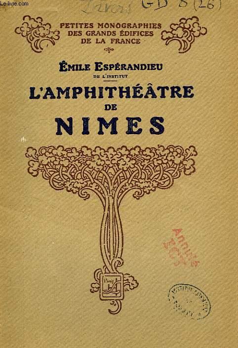L'AMPHITHEATRE DE NIMES