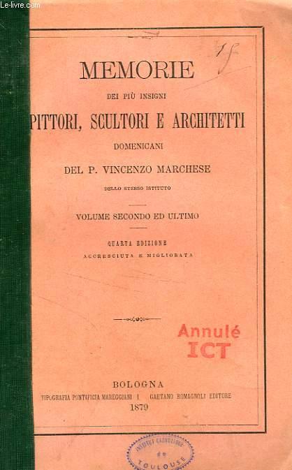 MEMORIE DEI PIU INSIGNI PITTORI, SCULTORI E ARCHITETTI DOMENICANI, VOLUME SECONDO
