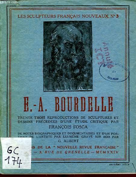 LES SCULPTEURS FRANCAIS NOUVEAUX, N° 3, E.-A. BOURDELLE