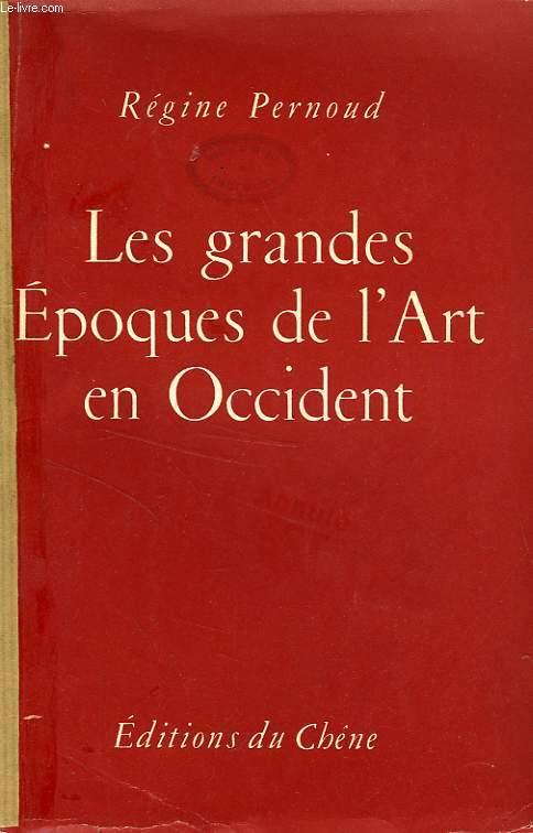 LES GRANDES EPOQUES DE L'ART EN OCCIDENT