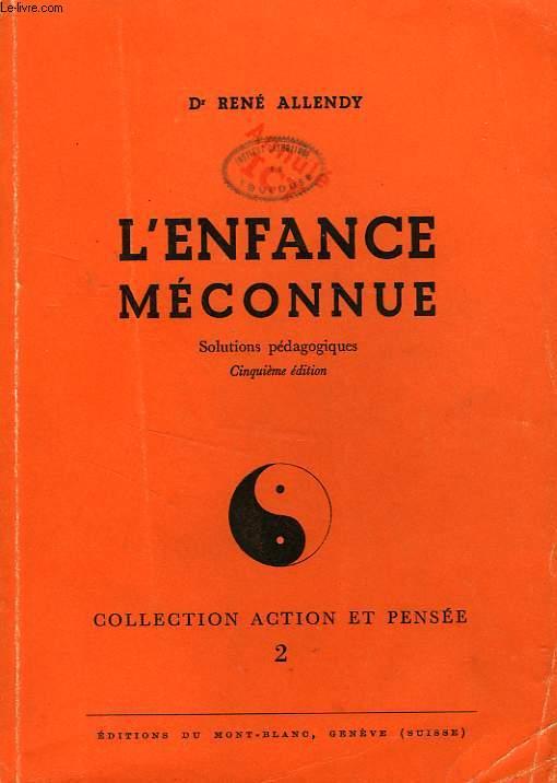 L'ENFANCE MECONNUE, SOLUTIONS PEDAGOGIQUES