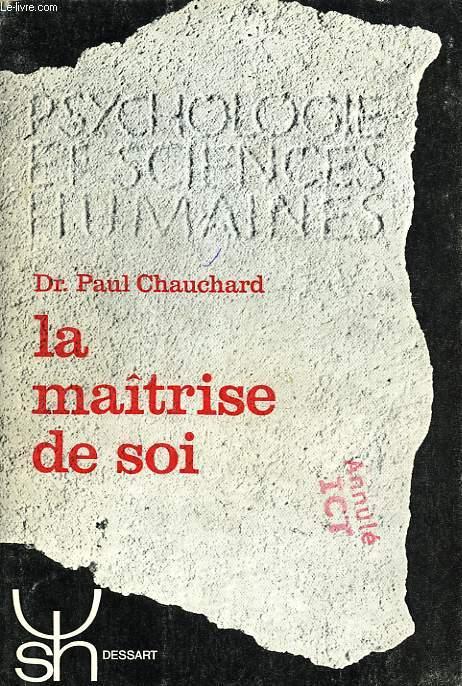 LA MAISTRISE DE SOI, PSYCHOPHYSIOLOGIE DE LA VOLONTE