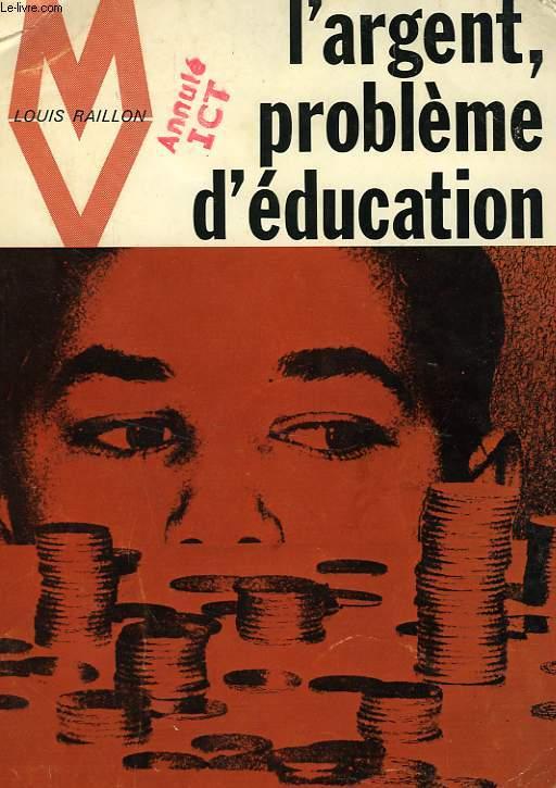 L'ARGENT, PROBLEME D'EDUCATION