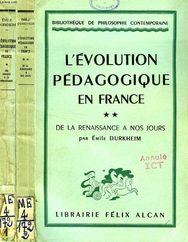 L'EVOLUTION PEDAGOGIQUE EN FRANCE, 2 TOMES