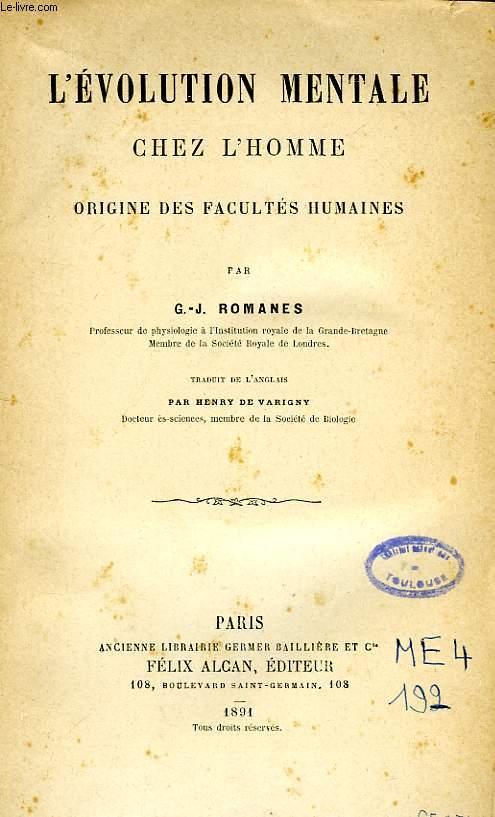 L'EVOLUTION MENTALE CHEZ L'HOMME, ORIGINE DES FACULTES HUMAINES