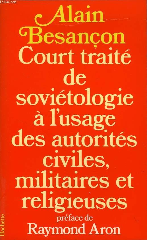 COURT TRAITE DE SOVIETOLOGIE, A L'USAGE DES AUTORITES CIVILES, MILITAIRES ET RELIGIEUSES