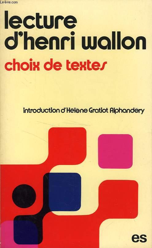 LECTURE D'HENRI WALLON, CHOIX DE TEXTES