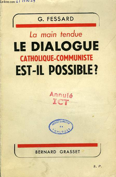 LA MAIN TENDUE ? LE DIALOGUE CATHOLIQUE-COMMUNISTE EST-IL POSSIBLE ?