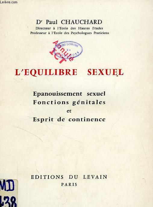 L'EQUILIBRE SEXUEL, EPANOUISSEMENT SEXUEL, FONCTIONS GENITALES ET ESPRIT DE CONTINENCE