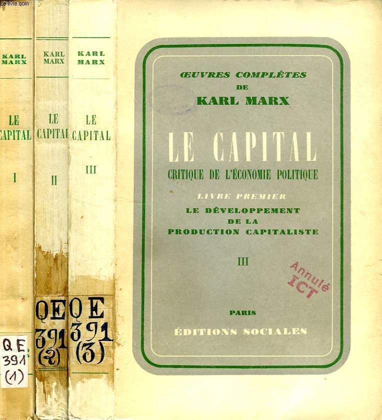 LE CAPITAL, CRITIQUE DE L'ECONOMIE POLITIQUE, LIVRE PREMIER, LE DEVELOPPEMENT DE LA PRODUCTION CAPITALISTE, 3 TOMES