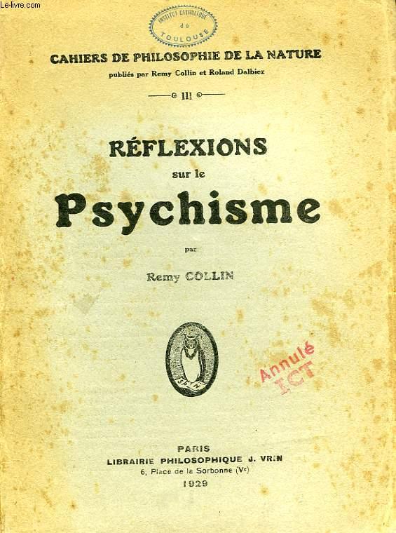 REFLEXIONS SUR LE PSYCHISME
