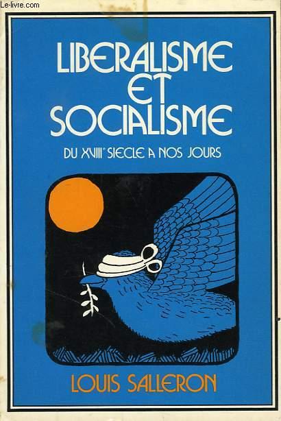 LIBERALISME ET SOCIALISME, DU XVIIIe SIECLE A NOS JOURS