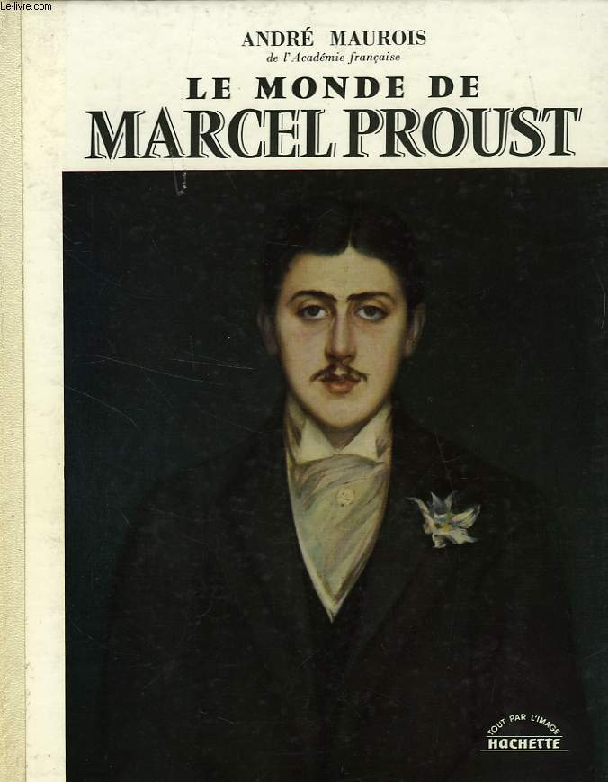 LE MONDE DE MARCEL PROUST
