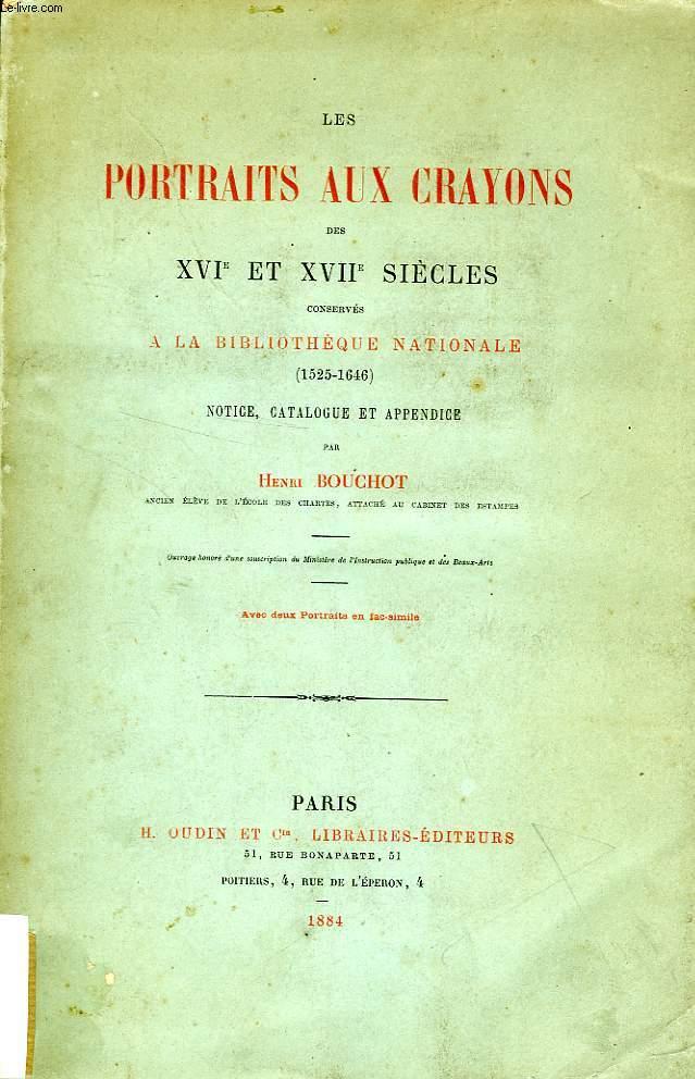 LES PORTRAITS AUX CRAYONS DES XVIe ET XVIIe SIECLES CONSERVES A LA BIBLIOTHEQUE NATIONALE (1525-1646)