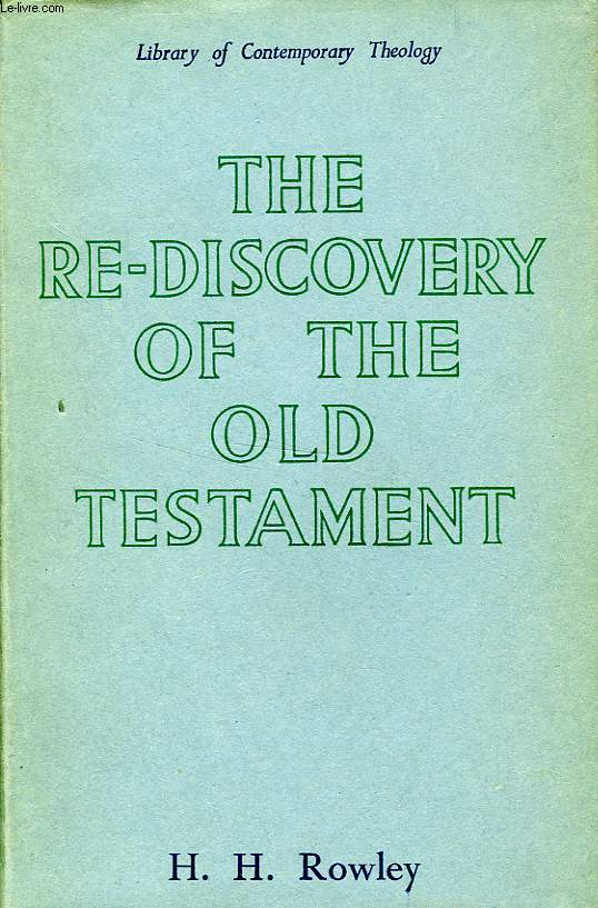 THE RE-DISCOVERY OF THE OLD TESTAMENT