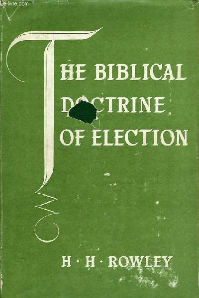 THE BIBLICAL DOCTRINE OF ELECTION