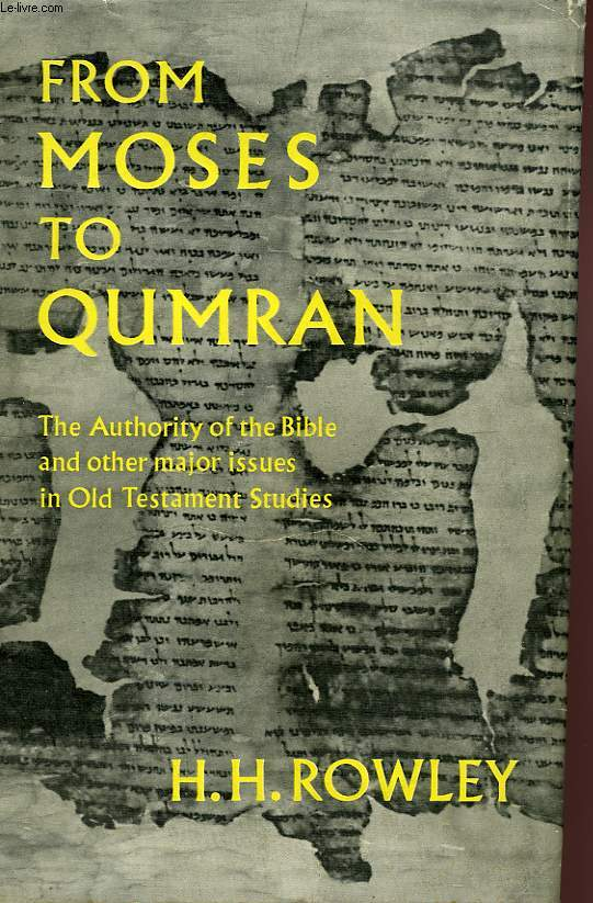 FROM MOSES TO QUMRAN, STUDIES IN THE OLD TESTAMENT