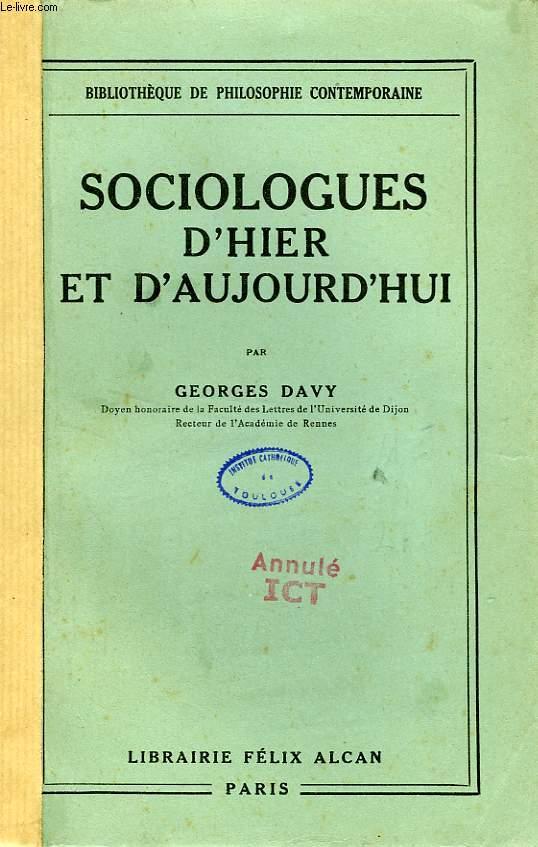 SOCIOLOGUES D'HIER ET D'AUJOURD'HUI