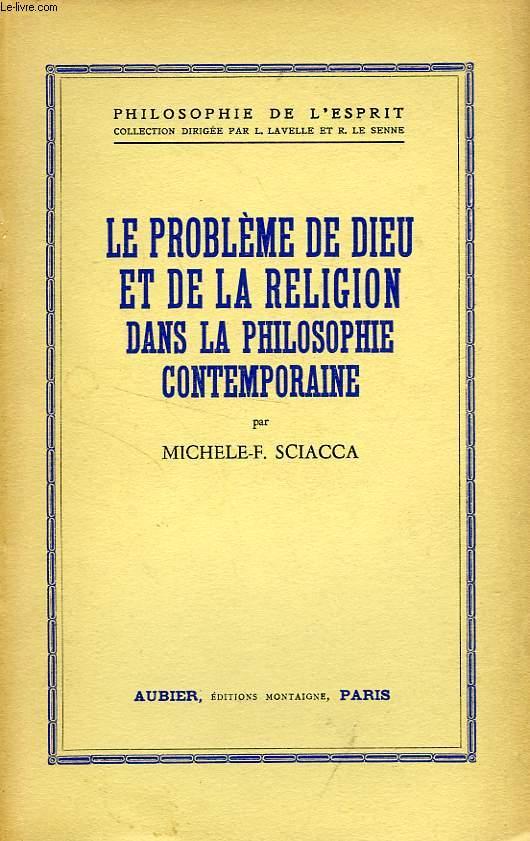 LE PROBLEME DE DIEU ET DE LA RELIGION DANS LA PHILOSOPHIE CONTEMPORAINE