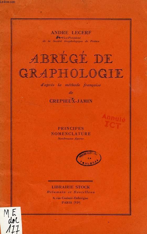 ABREGE DE GRAPHOLOGIE D'APRES LA METHODE FRANCAISE DE CREPIEUX-JAMIN