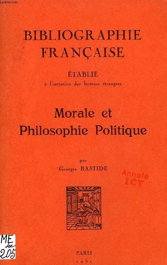 BIBLIOGRAPHIE FRANCAISE ETABLIE A L'INTENTION DES LECTEURS ETRANGERS, MORALE ET PHILOSOPHIE POLITIQUE