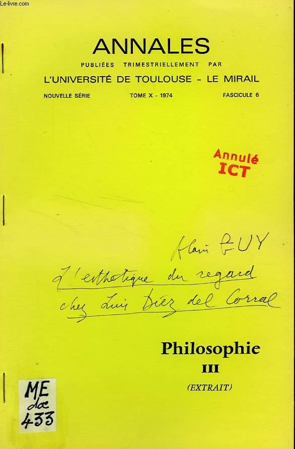ANNALES DE L'UNIVERSITE DE TOULOUSE - LE MIRAIL, NOUVELLE SERIE, TOME X, 1974, FASC. 6, PHILOSOPHIE III (EXTRAIT), L'ESTHETIQUE DU REGARD CHEZ DIEZ DEL CORRAL