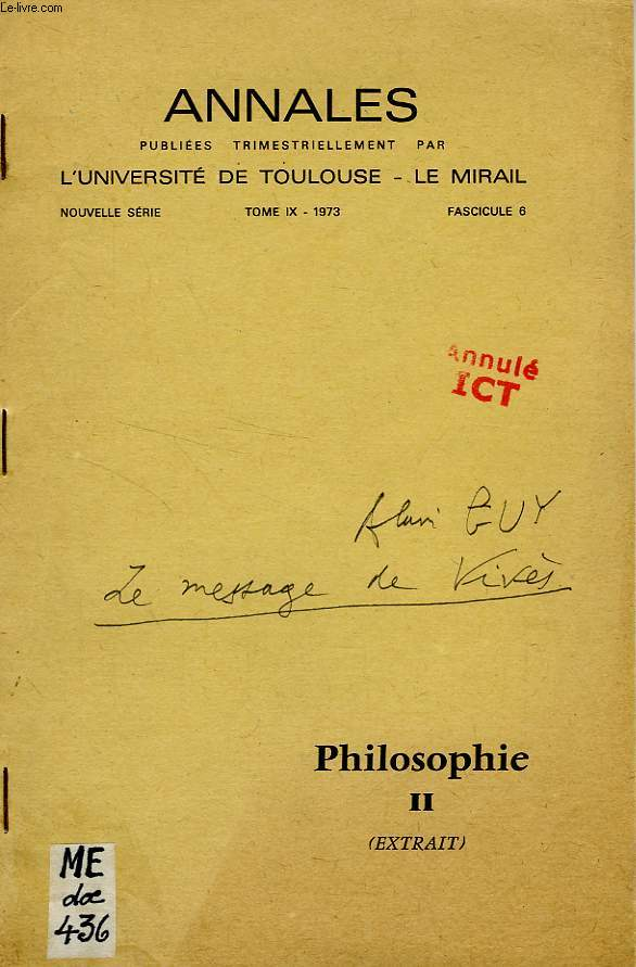 ANNALES DE L'UNIVERSITE DE TOULOUSE - LE MIRAIL, NOUVELLE SERIE, TOME IX, 1973, FASC. 6, PHILOSOPHIE II (EXTRAIT), LE MESSAGE DE VIVES
