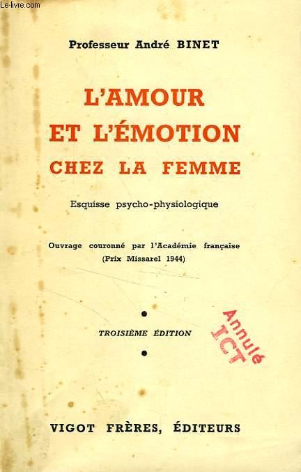 L'AMOUR ET L'EMOTION CHEZ LA FEMME, ESQUISSE PSYCHO-PHYSIOLOGIQUE