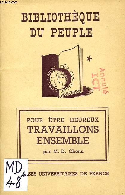 POUR ETRE HEUREUX TRAVAILLONS ENSEMBLE
