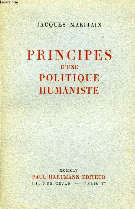 PRINCIPES D'UNE POLITIQUE HUMANISTE