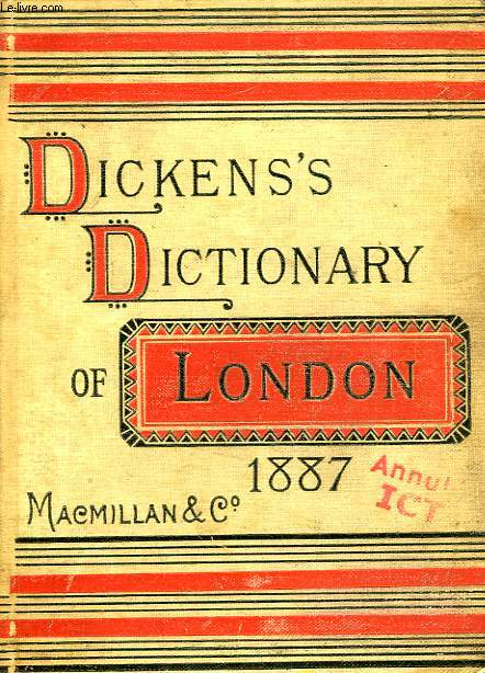 DICKENS'S DICTIONARY OF LONDON, 1887, AN UNCONVENTIONAL HANDBOOK
