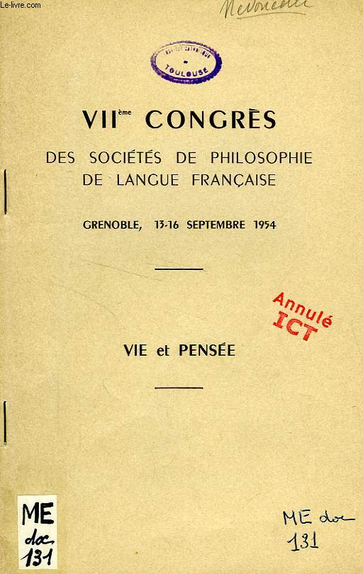 VIIe CONGRES DES SOCIETES DE PHILOSOPHIE DE LANGUE FRANCAISE, VIE ET PENSEE