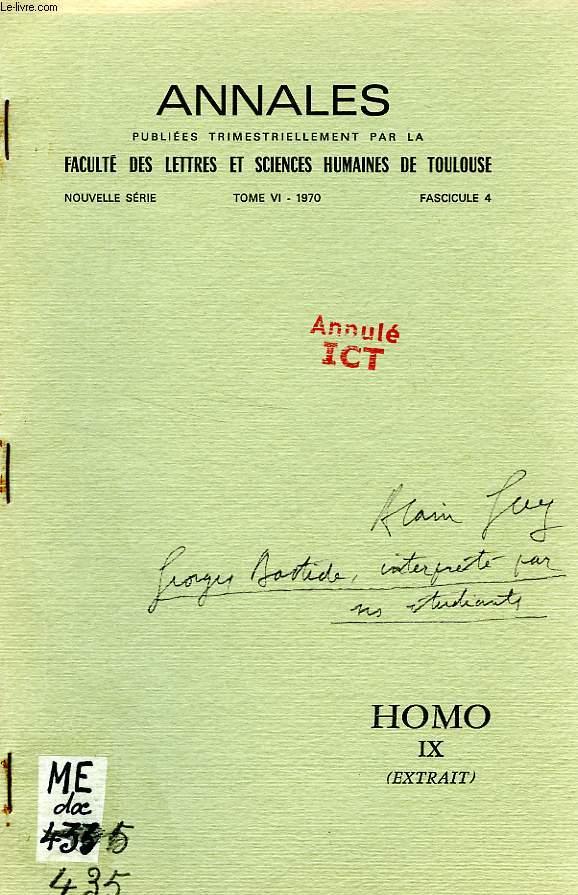 ANNALES DE LA FACULTE DES LETTRES ET SCIENCES HUMAINES DE TOULOUSE, NOUVELLE SERIE, TOME VI, FASC. 4, 1970, HOMO IX (EXTRAIT), GEORGES BASTIDE INTERPRETE PAR SES ETUDIANTS