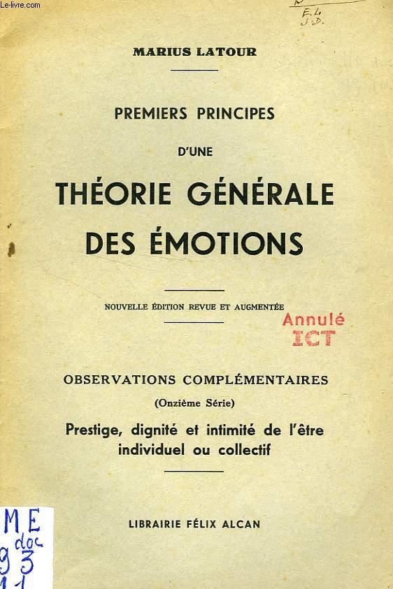 PREMIERS PRINCIPES D'UNE THEORIE GENERALE DES EMOTIONS (EXTRAIT), PRESTIGE, DIGNITE ET INTIMITE DE L'ETRE INDIVIDUEL OU COLLECTIF