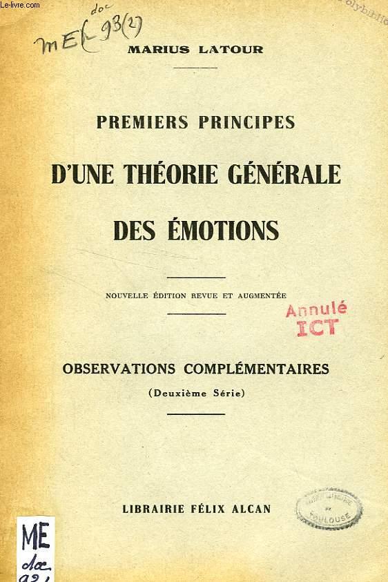 PREMIERS PRINCIPES D'UNE THEORIE GENERALE DES EMOTIONS (EXTRAIT), OBSERVATIONS COMPLEMENTAIRES (2e SERIE)