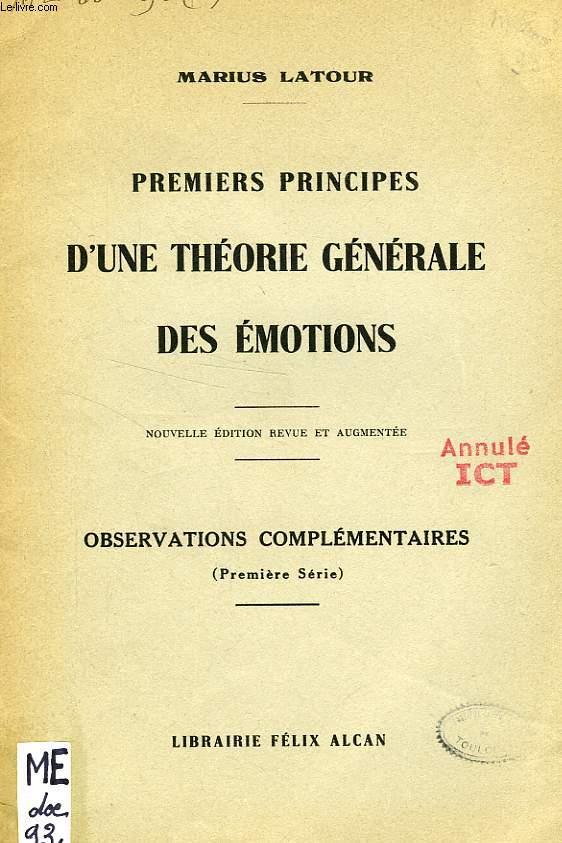 PREMIERS PRINCIPES D'UNE THEORIE GENERALE DES EMOTIONS (EXTRAIT), OBSERVATIONS COMPLEMENTAIRES (1re SERIE)