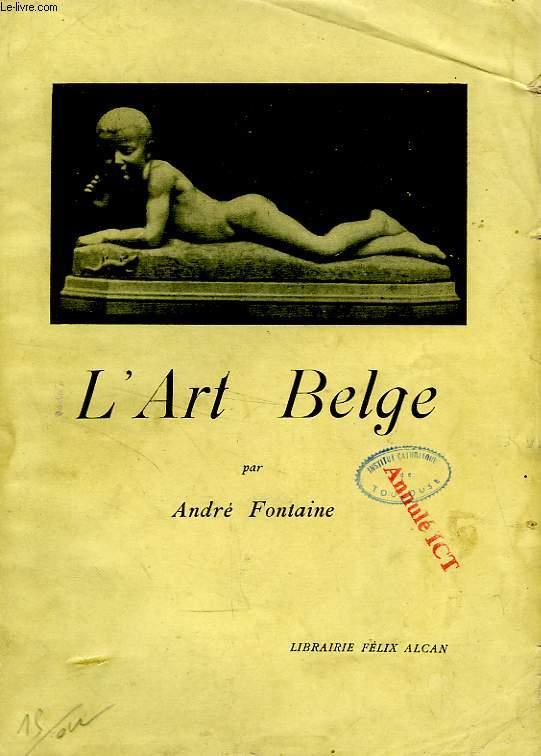 L'ART BELGE DEPUIS 1830