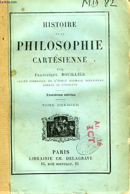 HISTOIRE DE LA PHILOSOPHIE CARTESIENNE, 2 TOMES