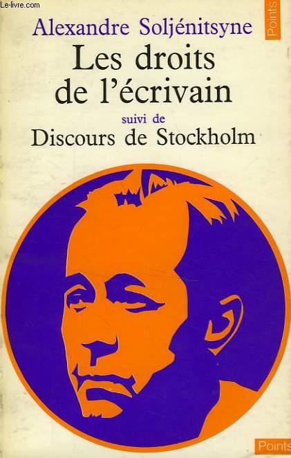 LES DROITS DE L'ECRIVAIN, SUIVI DE DISCOURS DE STOCKHOLM