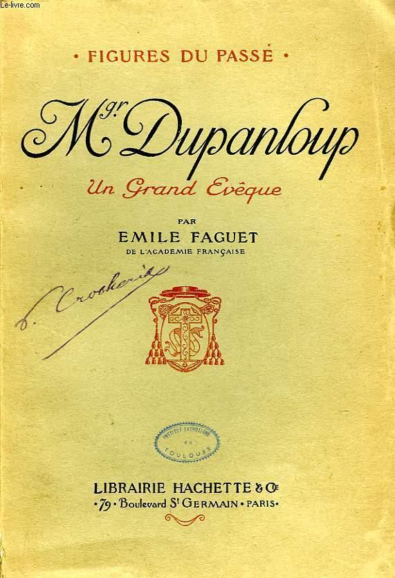 Mgr DUPANLOUP, UN GRAND EVEQUE