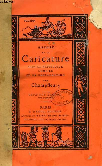 HISTOIRE DE LA CARICATURE SOUS LA REPUBLIQUE, L'EMPIRE ET LA RESTAURATION