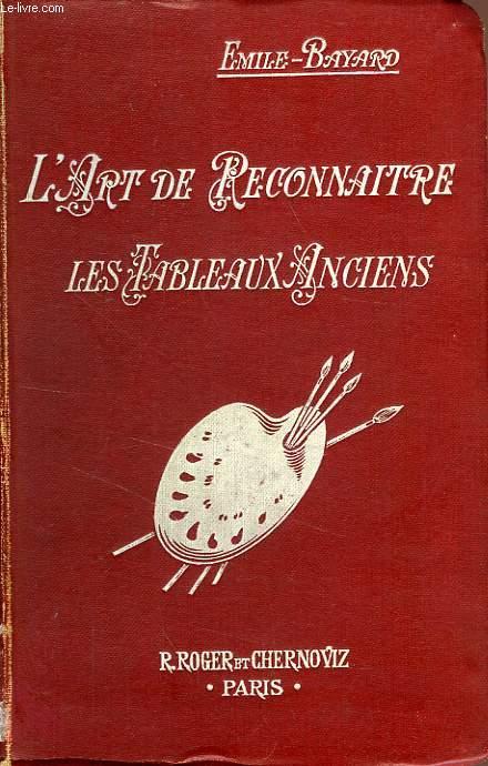 L'ART DE RECONNAITRE LES TABLEAUX ANCIENS, LES ECOLES ET LES STYLES DE PEINTURE